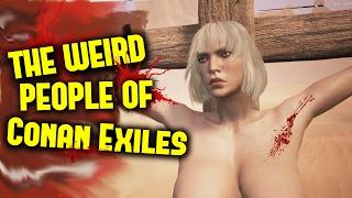 The Weird People of Conan Exiles
