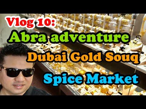 Vlog 10: Abra Adventure | Dubai Gold Souq | Spice Market