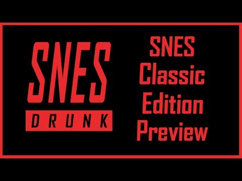 SNES Classic Edition Preview - SNESdrunk