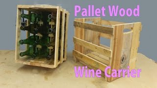 Pallet Wood Wine Carrier & Rack   A Woodworkweb Video