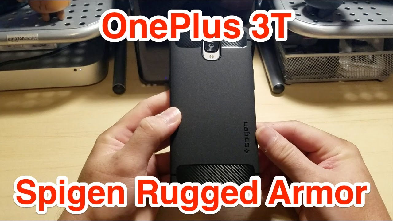 on sale 3f61a e3cae OnePlus 3T Spigen Rugged Armor Case Review