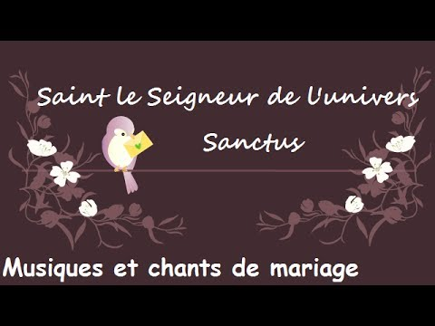 saint le seigneur de l 39 univers louange eucharistique sanctus musiques et chants de mariage. Black Bedroom Furniture Sets. Home Design Ideas