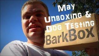 BarkBox May 2014 ~ Unboxing & Dog Testing