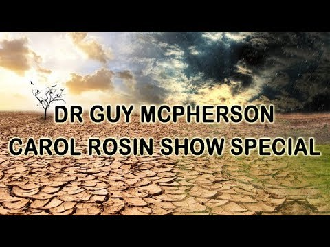 URGENT UPDATE: HUMAN EXTINCTION DEATH REALITY. DR GUY MCPHERSON. CAROL ROSIN SHOW SPECIAL