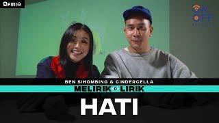Ben Sihombing & Cindercella - Hati | Melirik Lirik