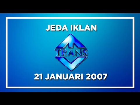 Jeda Iklan Trans TV (21 Januari 2007)