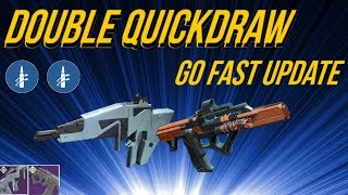 GO FAST UPDATE - DOUBLE QUICKDRAW! DESTINY 2