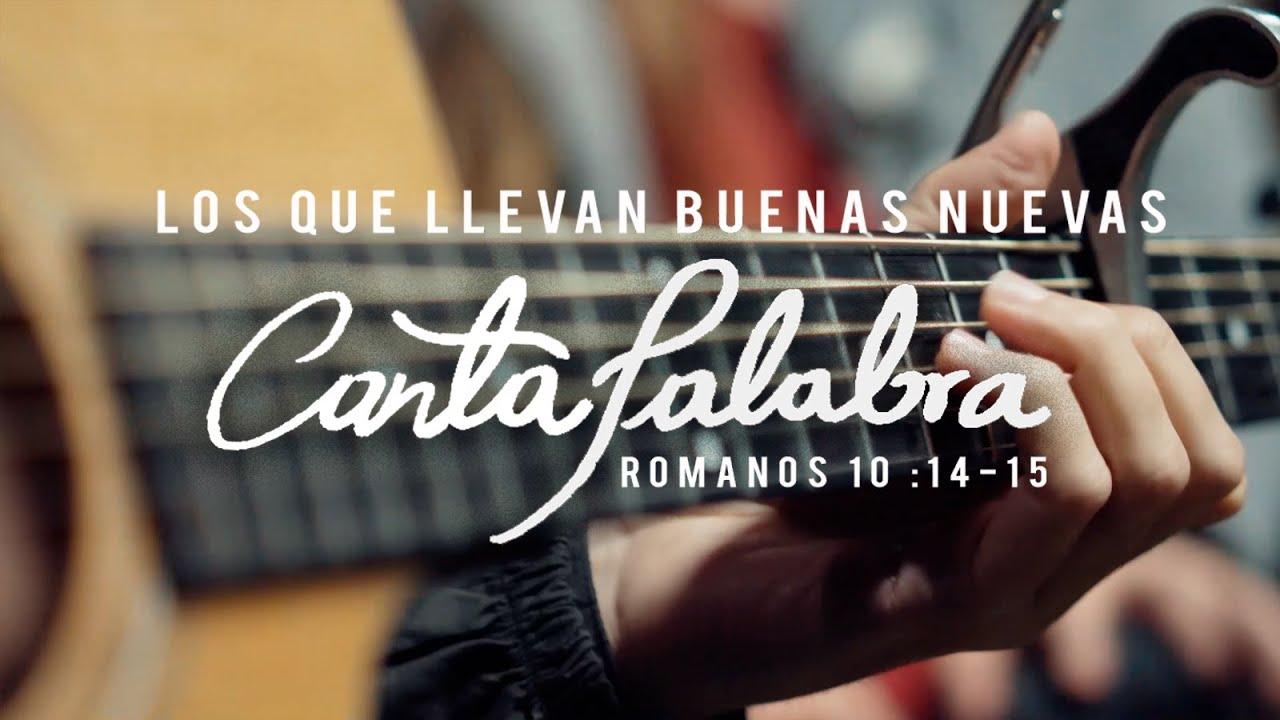 Los Que Llevan Buenas Nuevas - Cantapalabra - Santiago Benavides Ft. María Agustina (Video Oficial)