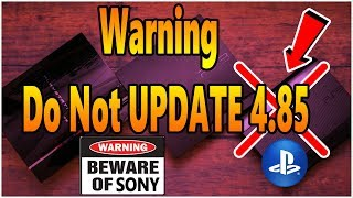 Warning PS3 New Update 4.85 Do Not Update For Now (2019)