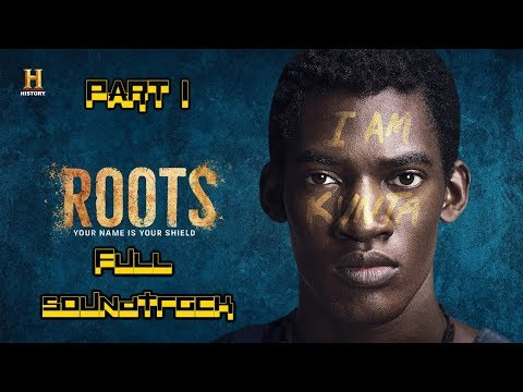 Roots (2016) Full Soundtrack: Part 1