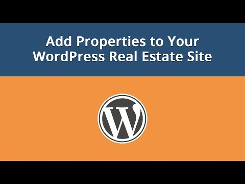 Add Properties to Your WordPress Real Estate Site