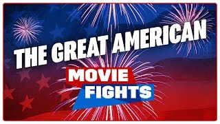 THE GREAT AMERICAN MOVIE FIGHTS!!