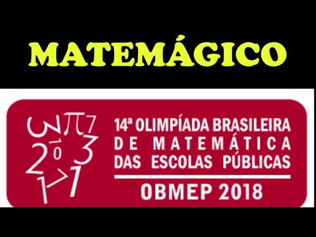 QUESTÃO DO MATEMÁGICO - OBMEP SEGUNDA FASE 2 2018