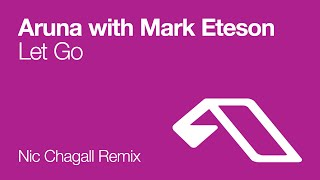 Aruna with Mark Eteson - Let Go (Nic Chagall Mix)