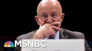 James Clapper Russia Assessment Calls Donald Trump Legitimacy Into Question | Rachel Maddow | MSNBC