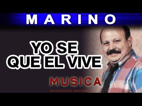 Marino - Yo Se Que El Vive (musica)
