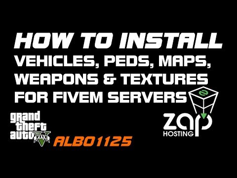 How To Install FiveM Server Vehicles, Peds, Weapons, Maps, Textures & Other Assets - ZAP Hosting