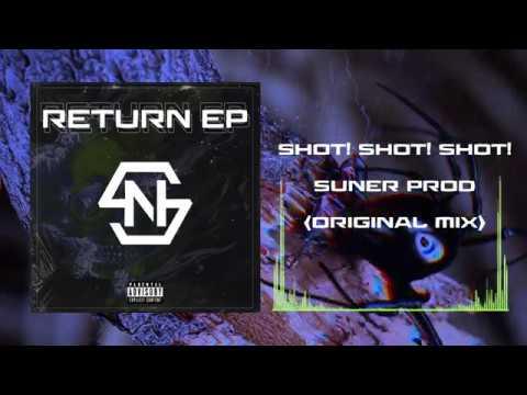 Suner - SHOT! SHOT! SHOT! (Original Mix)