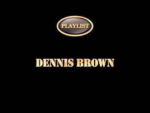 Dennis Brown Playlist