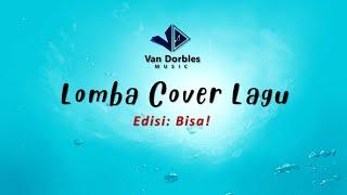 Lomba Cover Lagu Van Dorbles Music - Edisi Bisa!