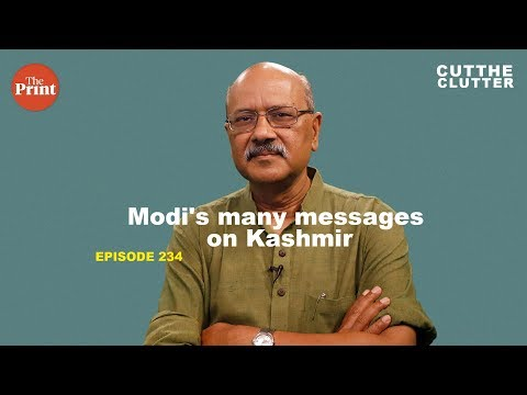 What Narendra Modi is saying to Kashmiris, people in the rest of India, Pakistan & the world
