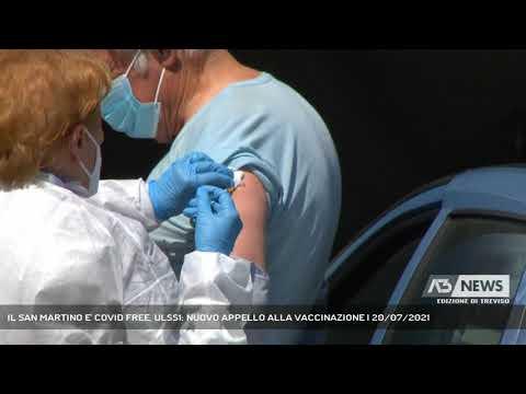 IL SAN MARTINO E' COVID FREE, ULSS1: NUOVO APPELLO ALLA VACCINAZIONE   20/07/2021