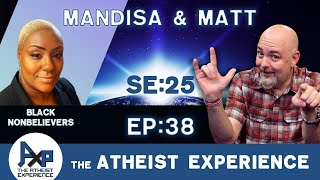 The Atheist Experience 25.38 wİth Matt Dillahunty and Mandisa Thomas ( @BlackNonbelieversInc )