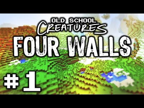 Four Walls Pt1 - Minecraft: Old School Creatures