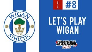 Let's Play Wigan | Episode 8 | Last In The Series? | Football Manager 2018