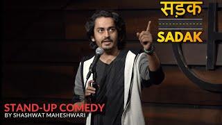 Sadak | Stand-up Comedy | Shashwat Maheshwari