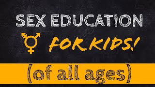 SEX ED FOR KIDS (of all ages) Sex ED Indoctrination with Tim Thompson & Don Dix (Episode 1)