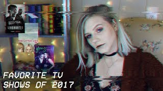 FAVORITE TV SHOWS OF 2017!