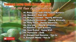 Tembang Lawas (Keroncong Bali) Dek Ulik, Yan Se,  Agung Wirasuta dkk