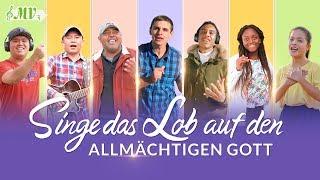Singe das Lob auf den Allmächtigen Gott | Christliches Musikvideo