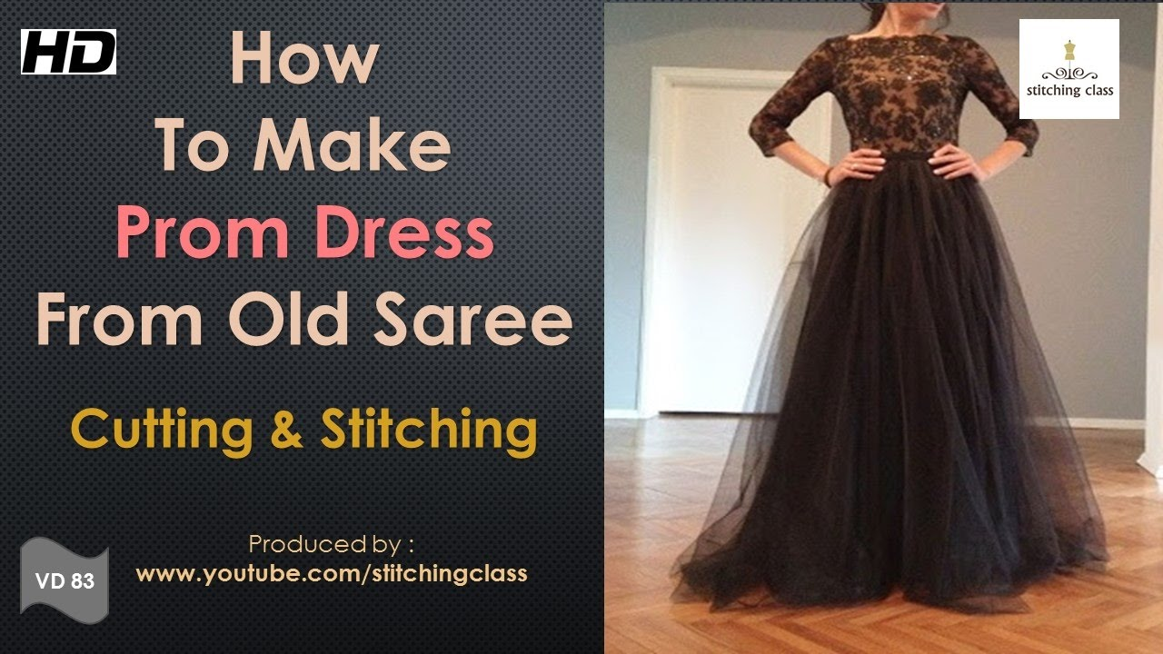How To Make Prom Dress From Old Saree || Prom Dress Cutting and ...