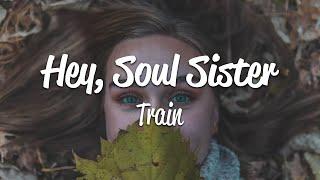 Train - Hey, Soul Sister (Lyrics)