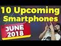TOP 10 UPCOMING MOBILE PHONES (JUNE 2018) - Redmi Y2, Moto G6, MI 8, iPhone SE 2 & More