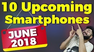 TOP 10 UPCOMING MOBILE PHONES (JUNE 2018) - Redmi Y2, Moto G6, MI 8, iPhone SE 2 & More