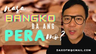 Mahalaga Pa Ba ang Mag ipon sa Bangko? | Personal Finance | Savings | Money | daxofw channel