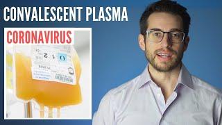 Plasma Treatment for COVID 19 - Does it Work? | Plasma Coronavirus | Convalescent Plasma Therapy