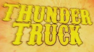 Monster Truck - Thundertruck (Official Lyric Video)