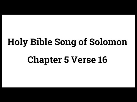 Holy Bible Song of Solomon 5:16