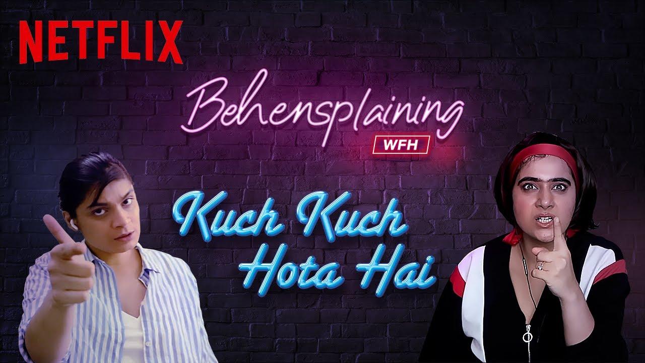 Behensplaining | Srishti Dixit & Kusha Kapila review Kuch Kuch Hota Hai | Netflix India