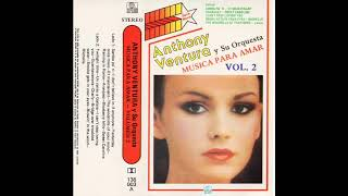 ANTHONY VENTURA Y SU ORQUESTA - MUSICA PARA AMAR VOL.2 (1984) CASSETTE FULL ALBUM