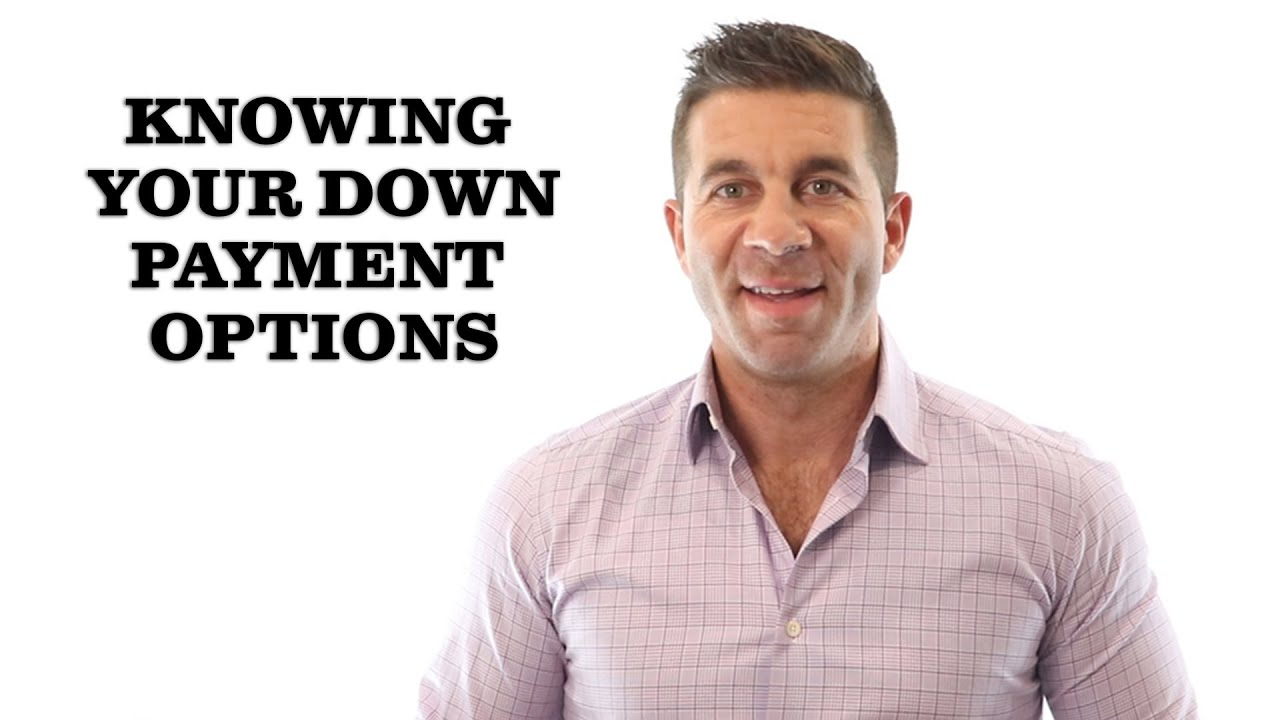The Lowdown on Down Payment Options