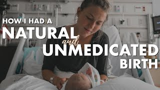 How I Had a NATURAL and UNMEDICATED Birth | Birth Doula