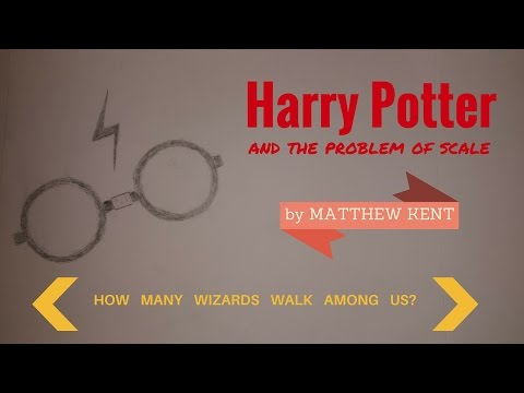 Harry Potter and the Problem of Scale: How Many Wizards Walk Among Us?