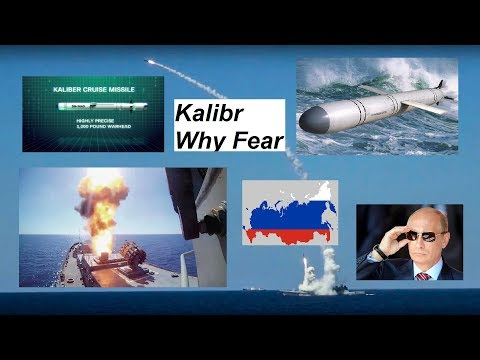 Why Russia's Enemies Fear the Kalibr Cruise Missile ?? (Fully Explain..!!) - 2017