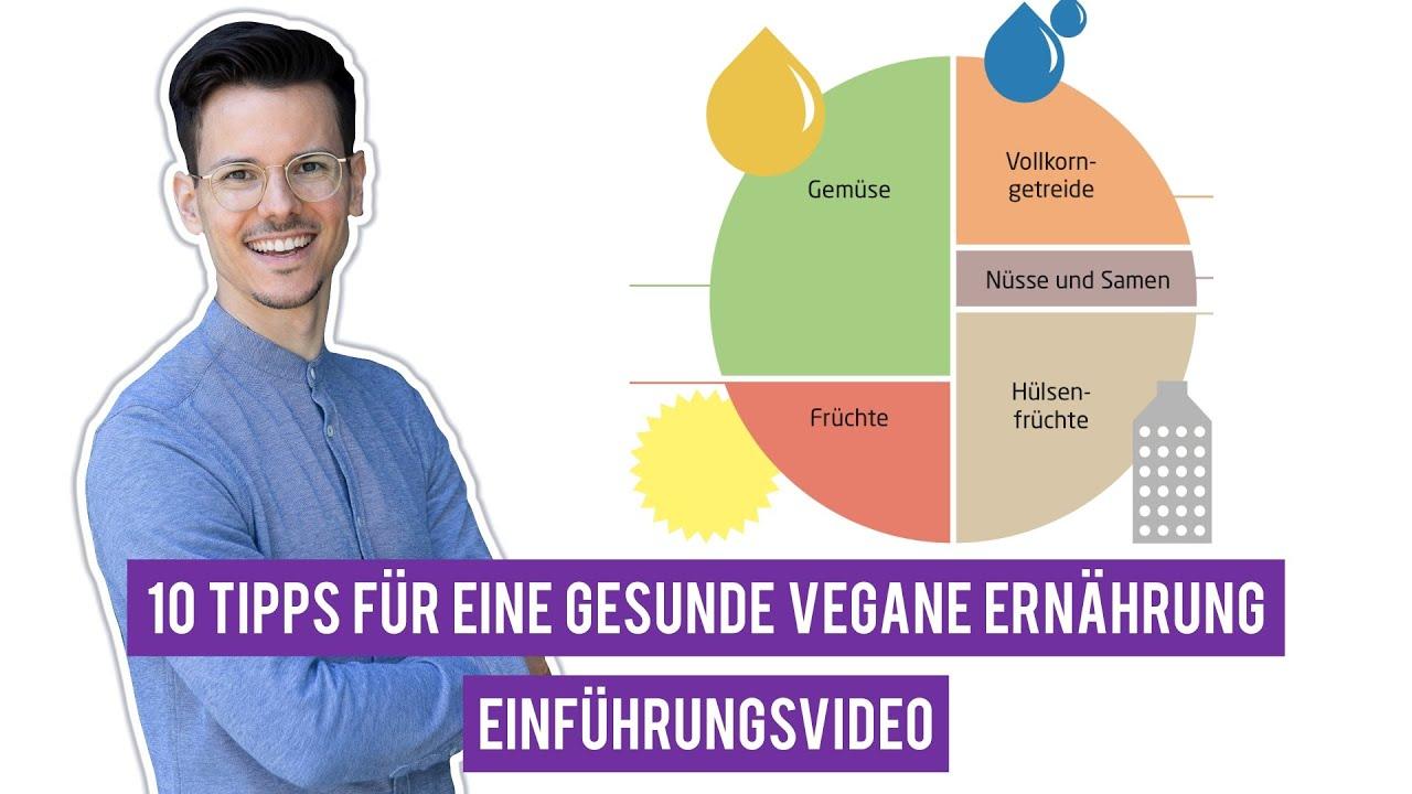 Die 10 wichtigsten Tipps für eine gesunde vegane Ernährung