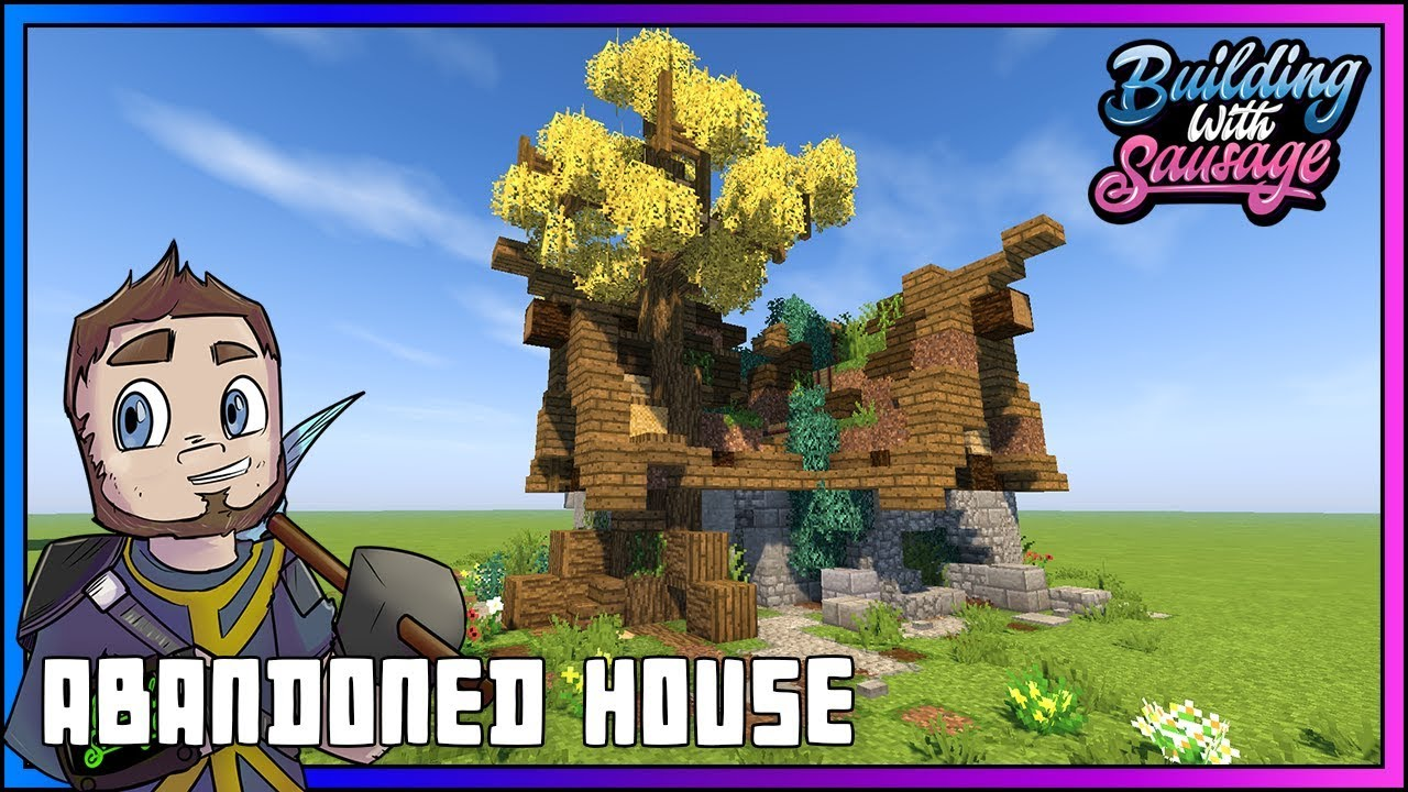 Minecraft - Building with Sausage - Abandoned House [Vanilla Tutorial 12.122]